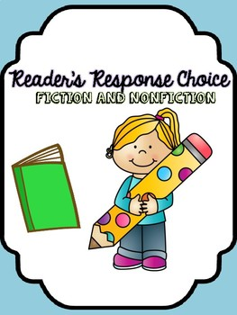 Readers Writing Response Fiction AND Nonfiction Choice