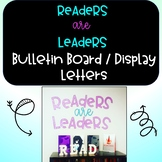 Readers are Leaders Bulletin Board Letters Classroom Libra