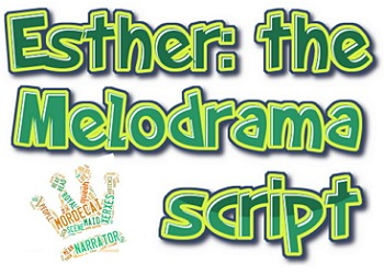 Reader's theater script: Esther - the melodrama & Bible study