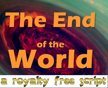Readers theater script: The End of the World