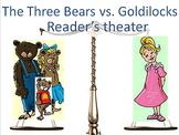 Reader's theater scripts: The Three Bears vs. Goldilocks + 2 more