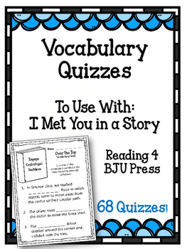 Reading 4. Vocabulary Quizzes. I Met You in a Story. Fourth Grade BJU Press