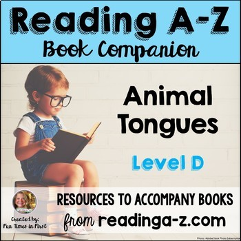 Reading A-Z Level D Companion~ Animal Tongues