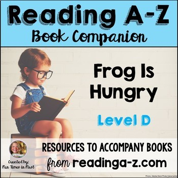 Reading A-Z Activities: Frog is Hungry (Level D)