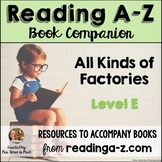 Reading A-Z Activities: All Kinds of Factories (Level E)