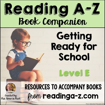 Reading A-Z Activities: Getting Ready for School (Level E)