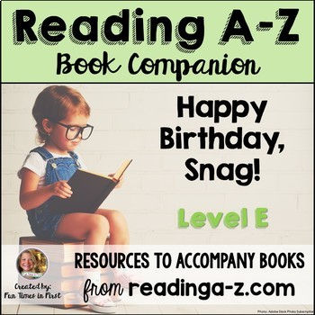 Reading A-Z Level E Companion~Happy Birthday, Snag!