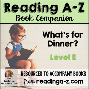 Reading A-Z Level E Companion~What's for Dinner?