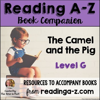Reading A-Z Level G Companion~ The Camel and the Pig