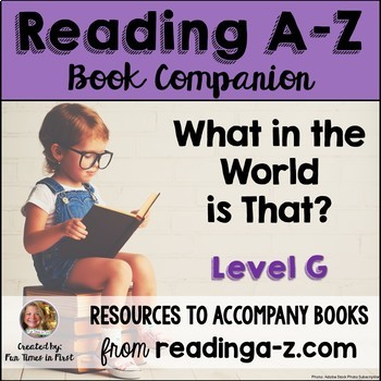 Reading A-Z Level G Companion~ What in the World is That?