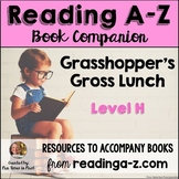 Reading A-Z Level H Companion~ Grasshopper's Gross Lunch