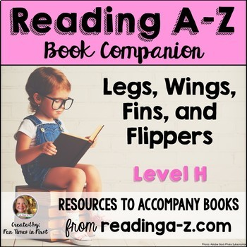 Reading A-Z Level H Companion~ Legs, Wings, Fins, and Flippers