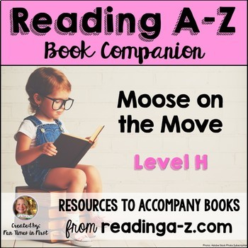 Reading A-Z Level H Companion~ Moose on the Move