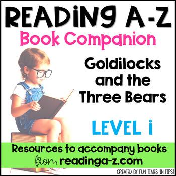Reading A-Z Level I Companion~ Goldilocks and the Three Bears