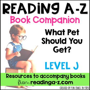 Reading A-Z Level J Companion~ What Pet Should You Get?