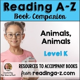Reading A-Z Companion: Animals, Animals (Level K)