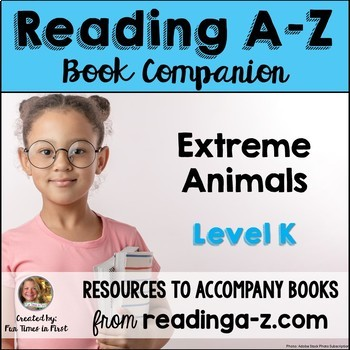 Reading A-Z Level K Companion~ Extreme Animals