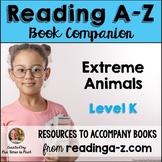 Reading A-Z Companion:  Extreme Animals (Level K)