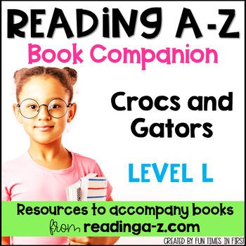 Reading A-Z Level L Companion~ Crocs and Gators