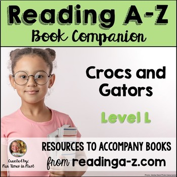 Reading A-Z Level L Companion~ Crocs and Gators