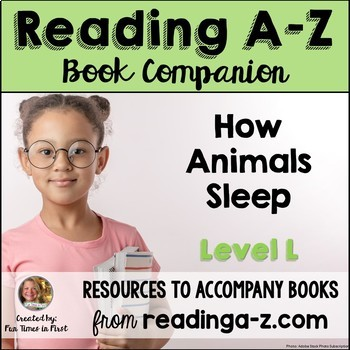 Reading A-Z Activities: How Animals Sleep (Level L)
