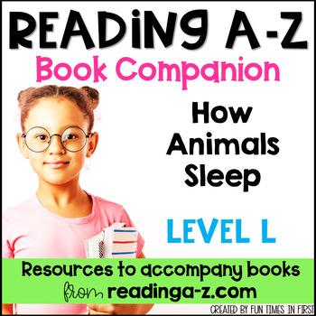 Reading A-Z Level L Companion~ How Animals Sleep
