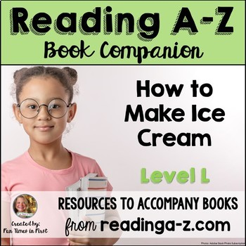 Reading A-Z Level L Companion~ How to Make Ice Cream