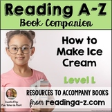 Reading A-Z Companion: How to Make Ice Cream (Level L)