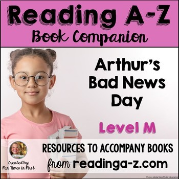 Reading A-Z Level M Companion~ Arthur's Bad News Day