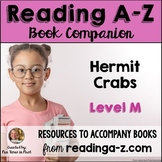 Reading A-Z Level M Companion~ Hermit Crabs