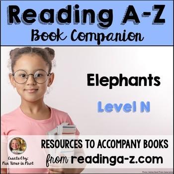 Reading A-Z Level N Companion~ Elephants