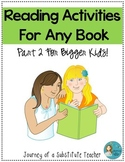 Reading Activities For Any Book Part 2: For Bigger Kids!