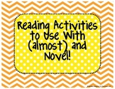 Reading Activities to Use With (almost) any Novel!