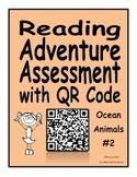 Reading Adventure Assessment with QR Code Ocean Animals 2