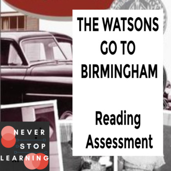 Reading Assessment for THE WATSONS GO TO BIRMINGHAM