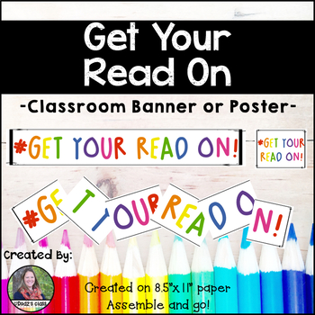 Reading Banner and Poster: Get Your Read On