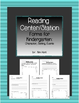Reading Center/Station Forms:  Character, Setting, Events,