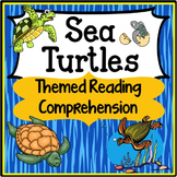 Sea Turtles Reading Comprehension Passages & Activities
