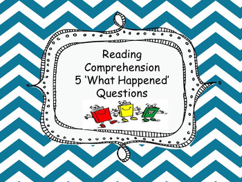 Reading Comprehension 5 What Happened Questions