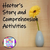 Hector's Story & Comprehension Activities