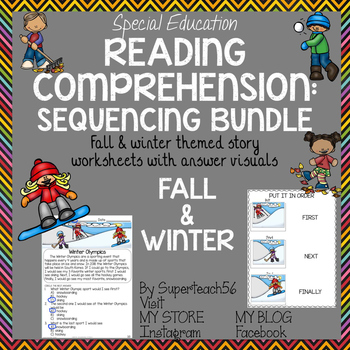 Reading Comprehension Basic Sequencing FALL/WINTER BUNDLE SPECIAL EDUCATION