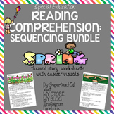 Reading Comprehension Basic Sequencing SPRING STORIES * Sp