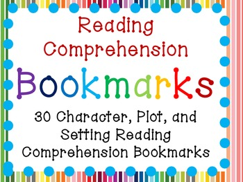 Reading Comprehension Bookmarks: Character, Plot, and Setting