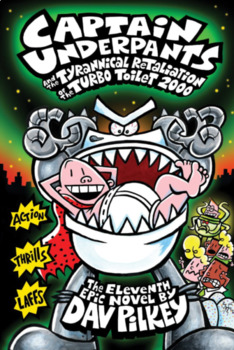 Reading Comprehension- Captain Underpants #11- CU and the Tyrannical Retaliation