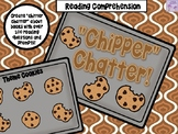 """Reading Comprehension """"Chipper Chatter"""" Cookies"""