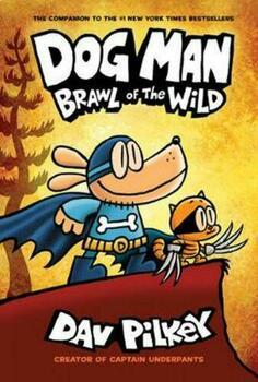 Reading Comprehension- Dog Man #6- Brawl Of The Wild