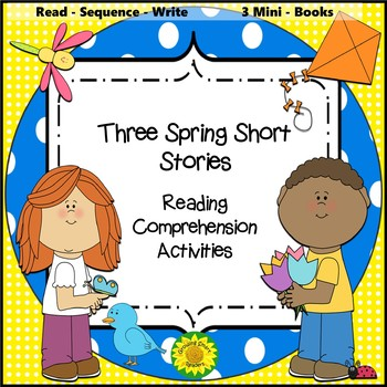 Reading Comprehension: Spring Short Stories & Activities