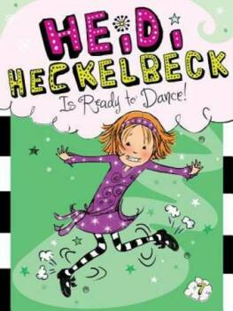 Reading Comprehension- Heidi Heckelbeck is Ready to Dance!