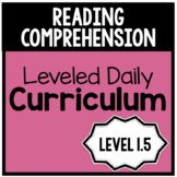 Reading Comprehension Leveled Daily Curriculum {LEVEL 1.5}