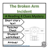 The Broken Arm Incident Reading Mystery Comprehension Activity